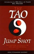 The Tao of the Jump Shot: An Eastern Approach to Life and Basketball by Mahoney