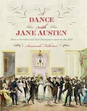A Dance with Jane Austen: How a Novelist and Her Characters Went to the Ball, Fu