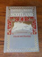 CASTLES & KEEPS OF SCOTLAND - Frank Fraprie - 1907 Hardcover  RARE!!