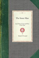 Inner Man: Good Things to Eat and Where to Get Them (Paperback or Softback)