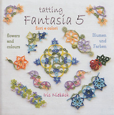 Tatting Fantasia 5 Flowers & Colours Pattern Book