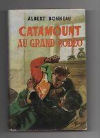 A. BONNEAU. Catamount au grand Rodéo Tallandier 1957, cartonné jaquette. WESTERN