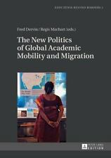 The New Politics of Global Academic Mobility and Migration (Education beyond