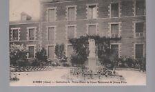 02 - LIESSE (Aisne) - Institution de Notre Dame de Liesse - Pensionnat de Jeunes