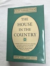 The House In The Country by Nan Fairbrother. First American Edition. 1965
