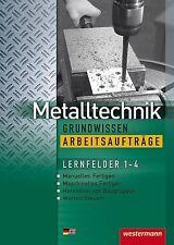 Metalltechnik Grundwissen Arbeitsaufträge. Lernfelder 1-4: Arbeitsheft von Wolf…