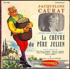JACQUELINE CAURAT RACONTE AUX ENFANTS SAGES LA CHEVRE DU PERE JULIEN 45T EP 4003