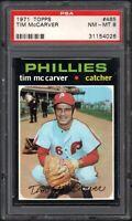 1971 TOPPS #465 TIM McCARVER PHILADELPHIA PHILLIES PSA 8 NM/MT