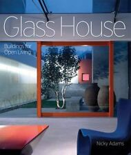 Glass House: Building for Open Living
