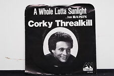 """CORKY THREALKILL A Whole Lotta Sunlight 7"""" PROMO NM Soul 45 picture sleeve"""