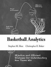 Basketball Analytics: Objective and Efficient Strategies for Understanding How