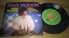 "7"" Pop Steve Jackson - Love Is Love / Good Morning Sweet Lady TOLEDO"