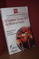 Kapp LE SYSTÈME D'INSPECTION DU TRAVAIL EN FRANCE Missions statuts moyens fonct.