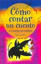 Como contar un cuento: e inventarse cientos (Spanish Edition)-ExLibrary