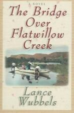 The Bridge over Flatwillow Creek by Lance Wubbels Paperback Buy2BooksGet1Free