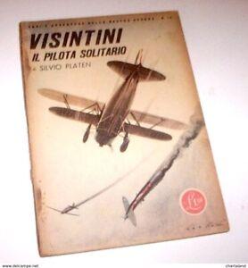 Aeronautica - WWII - S. Platen - Visintini Il pilota solitario - 1^ ed. 1942