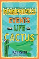 New listing Momentous Events in the Life of a Cactus, Paperback by Bowling, Dusti, Brand ...