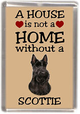 "Scottish Terrier/ Scottie Dog Fridge Magnet ""A HOUSE IS NOT A HOME"" by Starprint"