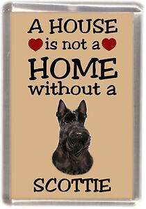 "Scottish Terrier/ Scottie Dog Fridge Magnet ""A HOUSE IS NOT A HOME"" by Starprint"