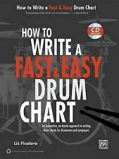 How to Write a Fast & Easy Drum Chart: An innovative, no-hassle approach to writ