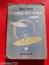1958 HOMBRE EN ESPACIO HEINZ HABER - MAN IN SPACE FRONTERAS RADIACION VEHICULOS