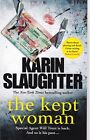 The Kept Woman Karin Slaughter Book, New (Paperback)