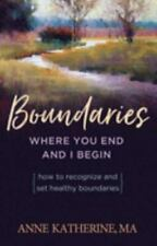 Boundaries: Where You End and I Begin -