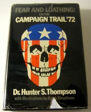 Fear and Loathing: On the Campaign Trail '72 by Hunter S. Thompson, HC/1st Ed