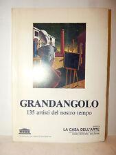 ARTE CONTEMPORANEA - GRANDANGOLO 135 artisti del nostro tempo 1981 Sasso Marconi