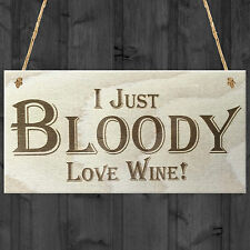 I Just Bloody Love Wine Novelty Wooden Hanging Plaque Gift Sign Funny Present