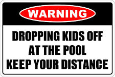 "Metal Sign Warning Dropping Kids Off At The Pool 8"" x 12"" Aluminum NS 182"