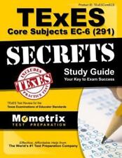 Texes Core Subjects EC-6 (291) Secrets Study Guide: Texes Test Review for the Te