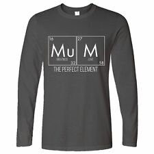 Mother's Day Long Sleeve Mum, The Greatest Element Periodic Table Science Nerd