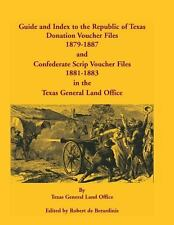 Guide and Index to the Republic of Texas Donation Voucher Files, 1879-1887...