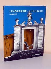Hans Bauer: Fränkische Hoftore. Steinerne Hoftore und Pforten