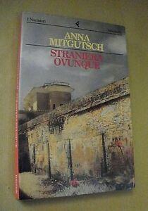 Anna Mitgutsch STRANIERA OVUNQUE / Prima edizione I Narratori Feltrinelli 1996