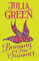 Green, Julia, Bringing the Summer, Very Good Book