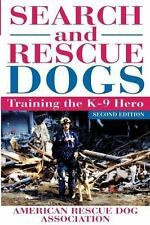 Search and Rescue Dogs : Training the K-9 Hero: By American Rescue Dog, Ameri...