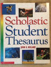 SCHOLASTIC STUDENT THESAURUS by John Bollard BRAND NEW--FREE SHIPPING