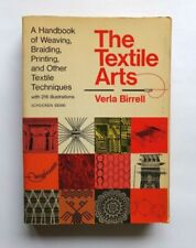 The Textile Arts: a Handbook of Weaving, Braiding, Printing, and Other Textile