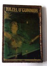 HAZEL O`CONNOR Original VTG 70/80's Metal Pin Badge(not shirt patch lp)