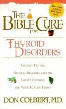 The Bible Cure for Thyroid Disorders: Ancient Truths, Natural Remedies and the L