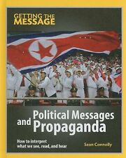 Political Messages and Propaganda (Getting the Mes