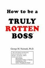 How To Be A Truly Rotten Boss