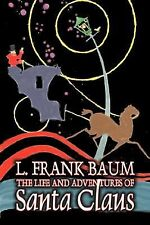 The Life and Adventures of Santa Claus by L. Frank Baum, Fiction, Fantasy, Liter