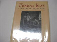 Pioneer Jews: A New Life in the Far West by Harriet Rochlin and Fred Rochlin