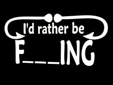 I would rather be fishing funny dirty window sticker vinyl sticker hunting #178