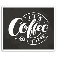 2 x 10cm Coffee Time Vinyl Stickers - Cafe Drinks Sticker Luggage Laptop #17651