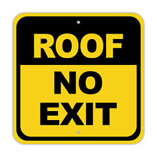 """Roof No Exit Business Roof Access Aluminum Metal Novelty 12"""" x 12"""" Warning Sign"""