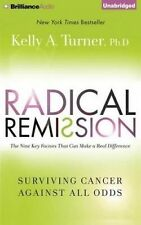 Radical Remission: Surviving Cancer Against All Odds by Turner, Kelly A CD AUDIO